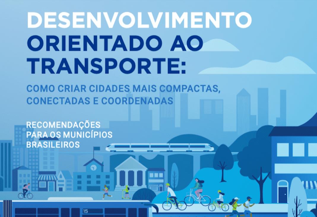 Fotografia reproduzindo a capa da publicação Desenvolvimento Orientado ao Transporte